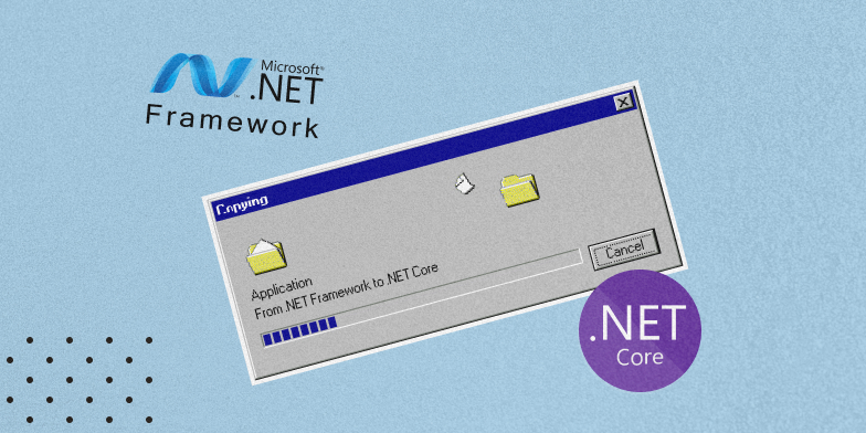 5 Things You Should Know Before Moving an App from .NET Framework to .NET Core | ModLogix